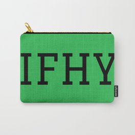 IFHY Carry-All Pouch