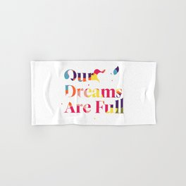 Our Dreams Are Full Hand & Bath Towel