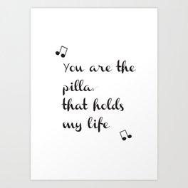 The Pillar that holds my life Art Print