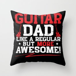 Guitar Dad Guitarist Daddy Musician Fathers Day Throw Pillow