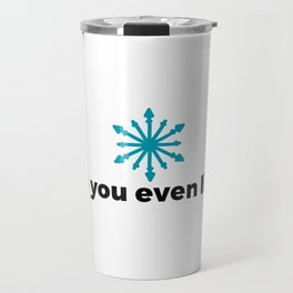 Do you even lift? Travel Mug