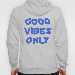 good vibes only XII Hoody