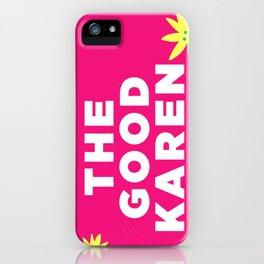 THE GOOD KAREN iPhone Case