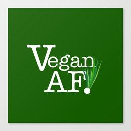 Vegan AF Canvas Print