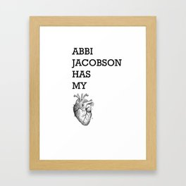 """Abbi Jacobson has my heart"" Framed Art Print"