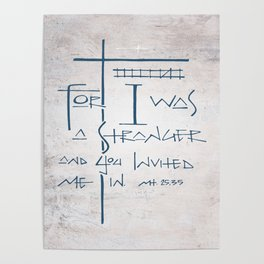 For I was a stranger and you invited Me in. Religious illustration Poster