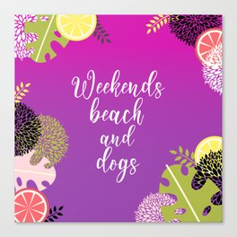 Weekends Beach And Dogs Summer Canvas Print