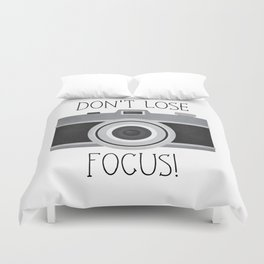 Don't Lose Focus! Duvet Cover