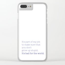 Don't grow up stupid - Friday Night Lights collection Clear iPhone Case