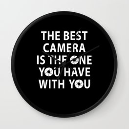 Best Camera You Have With You Photographer Saying Wall Clock