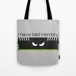 I have bad memory RAM Tote Bag