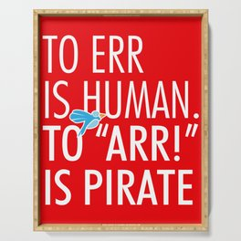 Err is Human Pirate Gift Arrr Parrot Serving Tray