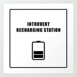 Introvert Recharging Art Print
