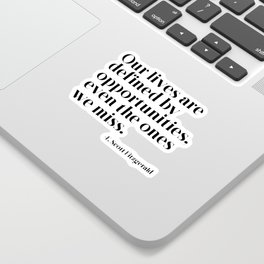 Our lives are defined by opportunities Sticker