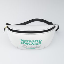 Motivated Educated Graduated Funny Graduation Gift Fanny Pack