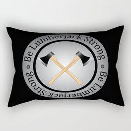 Be Lumberjack Strong! Rectangular Pillow