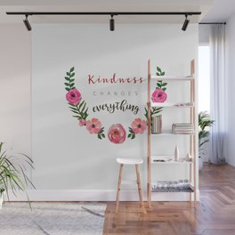 Lovely Graphic Design, Kindness Changes Everything Wall Mural