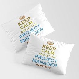 Let The Project Manager Handle it Pillow Sham