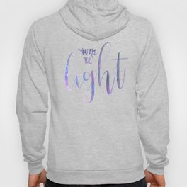 You Are The Light Hoody