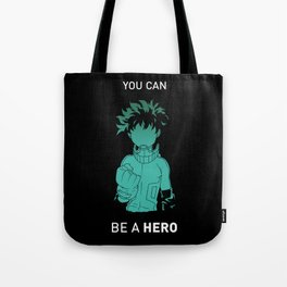 You Can Be A Hero Tote Bag