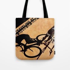TRAVELING AT THE SPEED OF BIKE Tote Bag