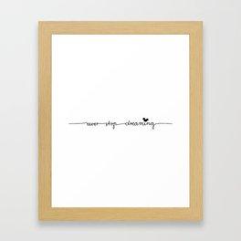 NEVER STOP DREAMING Framed Art Print