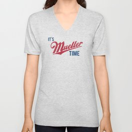 IT'S MUELLER TIME Investigate Impeach Anti-Trump Unisex V-Neck