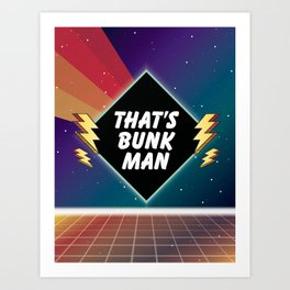 That's Bunk Man Art Print