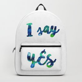 I Say YES Backpack