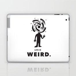 Life is Weird Laptop & iPad Skin
