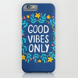 Good Vibes Only in Blue iPhone Case