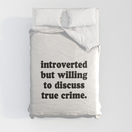 Introverted But Willing To Discuss True Crime Comforters
