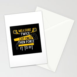 Measure Twice Cut Once Force It To Fit - Funny Handyman Quotes Gift Stationery Cards