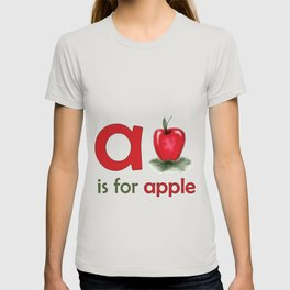 a is for apple, children alphabet for kids room and nursery T-shirt