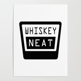 WHISKEY, NEAT Poster