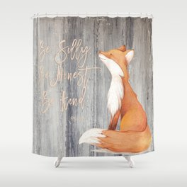 The Silly Fox is Kind and Honest. Shower Curtain