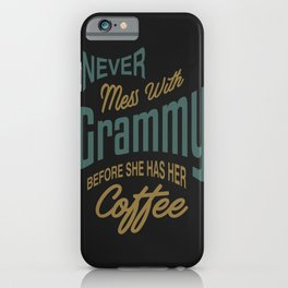 Never Mess With Grammy iPhone Case