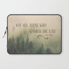 Not all those who wander are lost - JRR Tolkien  Laptop Sleeve