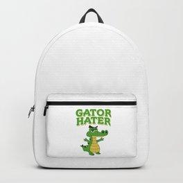 Haters Gonna Hate Tshirt Design Gator hater Backpack