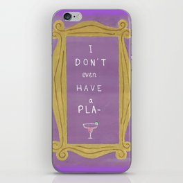 I Don't Have a Plan iPhone Skin