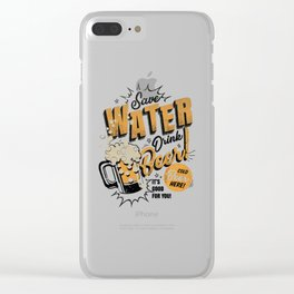 Save Water Drink Beer Clear iPhone Case