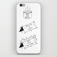 Pay for soup, build a fort, set that on fire iPhone & iPod Skin