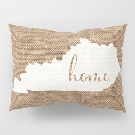 Kentucky is Home - White on Burlap Pillow Sham