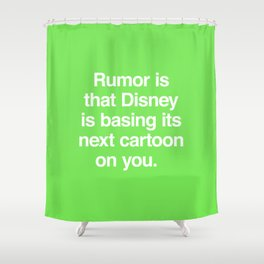 Rumor is... Shower Curtain