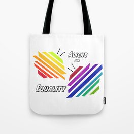 Aliens for Equality Tote Bag