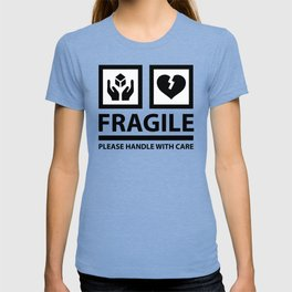 FRAGILE - Please Handle With Care T-shirt