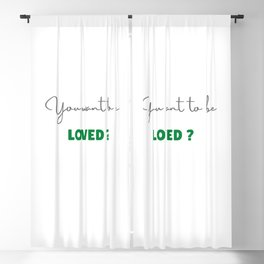 Do you want to be loved? Blackout Curtain