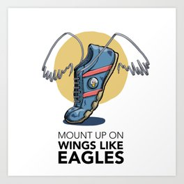 Mount up on Wings Like Eagles (no printed signature) Art Print