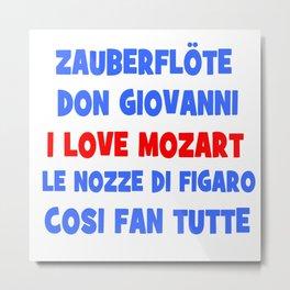 I love Mozart Metal Print