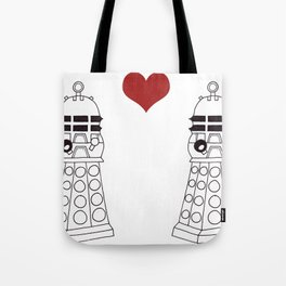 Daleks need love too Tote Bag